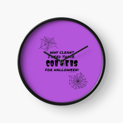 I Need Those Cobwebs, Savvy Cleaner Funny Cleaning Gifts, Cleaning Clock