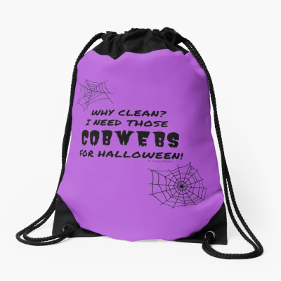 I Need Those Cobwebs, Savvy Cleaner Funny Cleaning Gifts, Cleaning Drawstring Bag