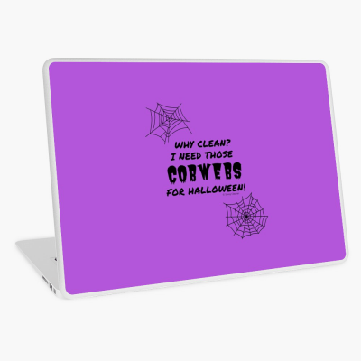 I Need Those Cobwebs, Savvy Cleaner Funny Cleaning Gifts, Cleaning Laptop Skin