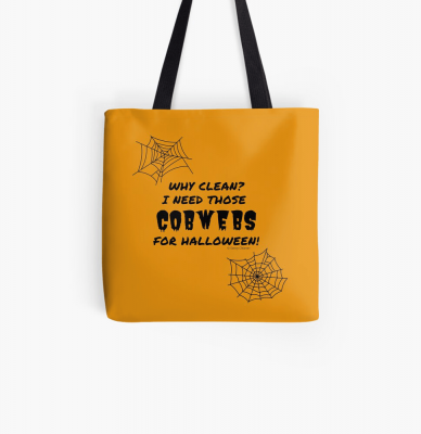 I Need Those Cobwebs, Savvy Cleaner Funny Cleaning Gifts, Cleaning Tote Bag