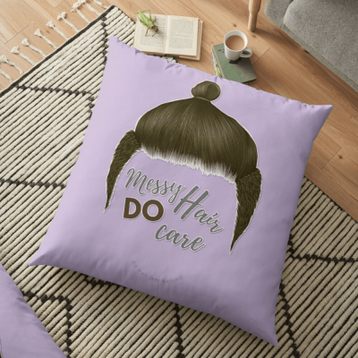 Messy Hair Do Care, Savvy Cleaner Funny Cleaning Gifts, Cleaning Floor Pillow