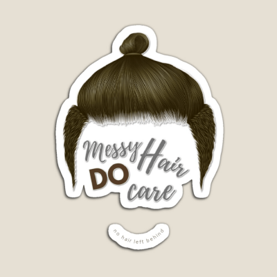 Messy Hair Do Care, Savvy Cleaner Funny Cleaning Gifts, Cleaning Magnet
