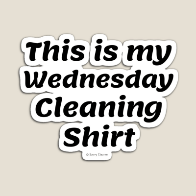 My Wednesday Cleaning Shirt, Savvy Cleaner Funny Cleaning Gifts, Cleaning Magnet