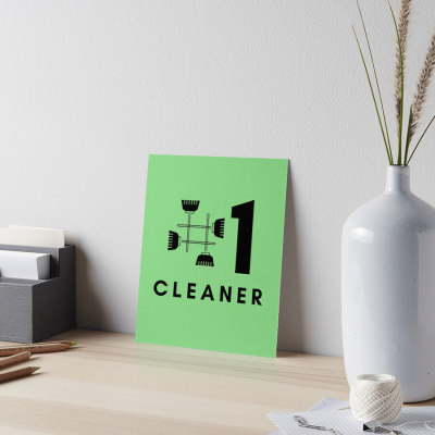 No 1 Cleaner, Savvy Cleaner Funny Cleaning Gifts, Cleaning Art Board Print