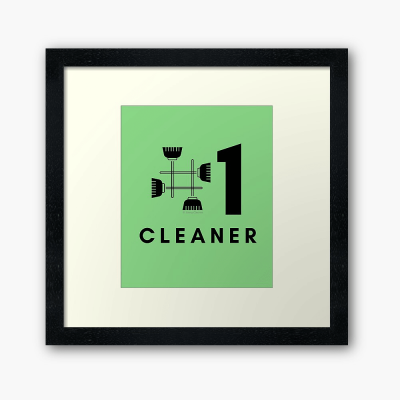 No 1 Cleaner, Savvy Cleaner Funny Cleaning Gifts, Cleaning Framed Art Print