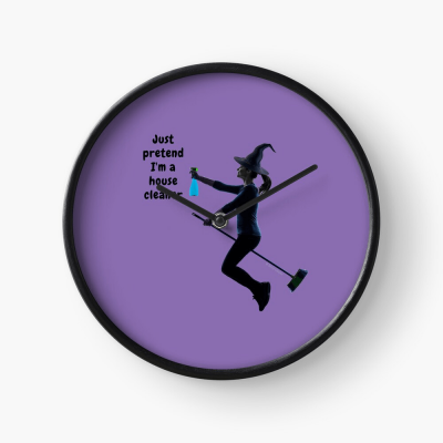Pretend I'm a House Cleaner, Savvy Cleaner Funny Cleaning Gifts, Cleaning Clock