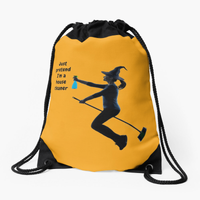 Pretend I'm a House Cleaner, Savvy Cleaner Funny Cleaning Gifts, Cleaning Drawstring Bag