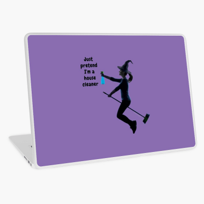 Pretend I'm a House Cleaner, Savvy Cleaner Funny Cleaning Gifts, Cleaning Laptop Skin