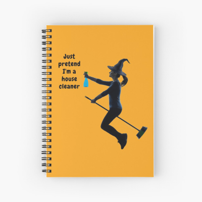 Pretend I'm a House Cleaner, Savvy Cleaner Funny Cleaning Gifts, Cleaning Spiral Notepad