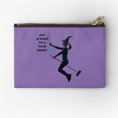 Pretend I'm a House Cleaner, Savvy Cleaner Funny Cleaning Gifts, Cleaning Zipper Bag