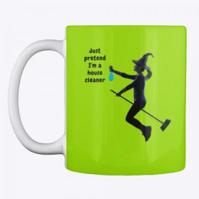 Pretend I'm a House Cleaner, Savvy Cleaner Funny Cleaning Gifts, Cleaning mug