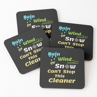 Rain Wind or Snow, Savvy Cleaner, Funny Cleaning Gifts, Cleaning Coasters