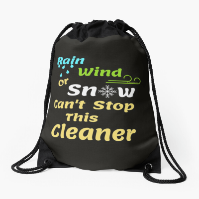 Rain Wind or Snow, Savvy Cleaner, Funny Cleaning Gifts, Cleaning Drawstring Bag