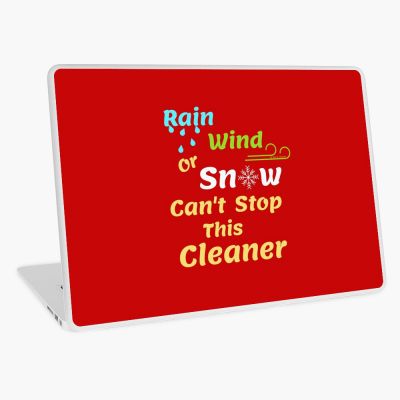 Rain Wind or Snow, Savvy Cleaner, Funny Cleaning Gifts, Cleaning Laptop Skin