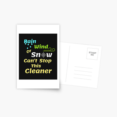 Rain Wind or Snow, Savvy Cleaner, Funny Cleaning Gifts, Cleaning Postcard