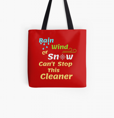 Rain Wind or Snow, Savvy Cleaner, Funny Cleaning Gifts, Cleaning Tote Bag
