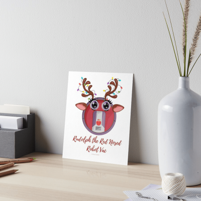 Rudolph the Red Nosed Robot Vac, Savvy Cleaner Funny Cleaning Gifts, Cleaning Art Board Print