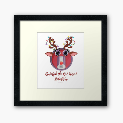 Rudolph the Red Nosed Robot Vac, Savvy Cleaner Funny Cleaning Gifts, Cleaning Framed Art Print