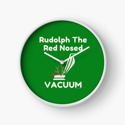 Rudolph the Red Nosed Vacuum, Savvy Cleaner Funny Cleaning Gifts, Cleaning Clock