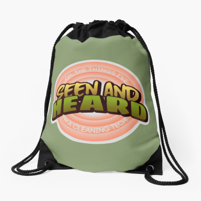 Seen and Heard, Savvy Cleaner Funny Cleaning Gifts, Cleaning Drawstring Bag