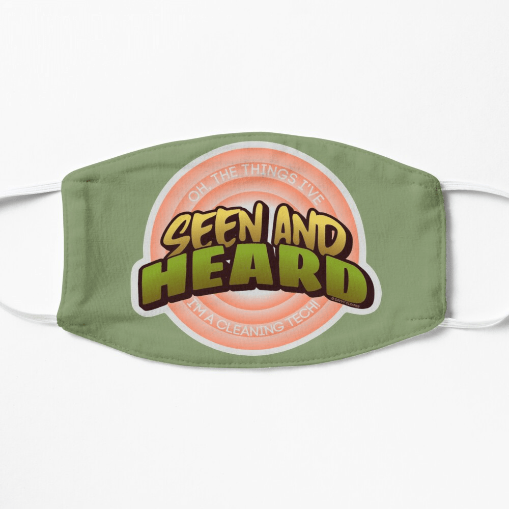 Seen and Heard, Savvy Cleaner Funny Cleaning Gifts, Cleaning Facemask