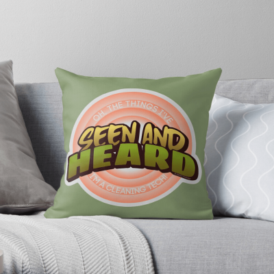 Seen and Heard, Savvy Cleaner Funny Cleaning Gifts, Cleaning Throw pillow