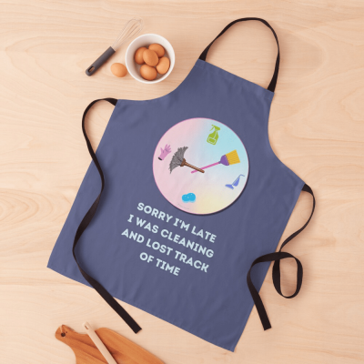 Sorry I'm Late, Savvy Cleaner Funny Cleaning Gifts, Cleaning Apron