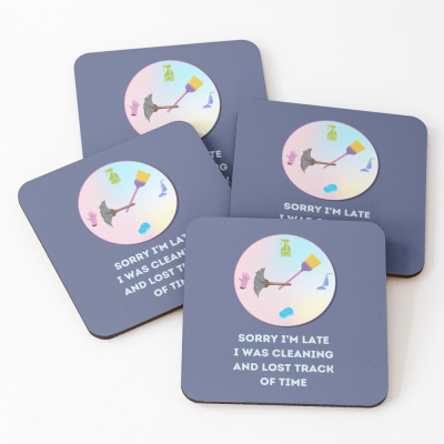 Sorry I'm Late, Savvy Cleaner Funny Cleaning Gifts, Cleaning Coasters