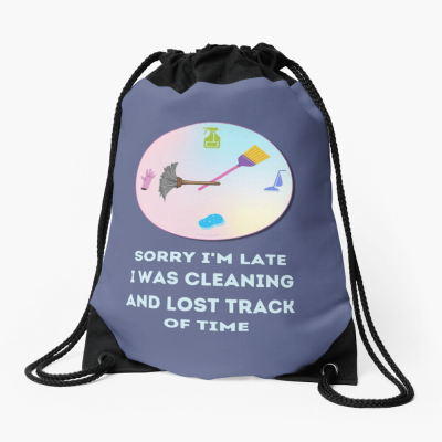 Sorry I'm Late, Savvy Cleaner Funny Cleaning Gifts, Cleaning Drawstring Bag
