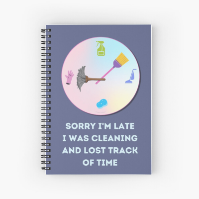 Sorry I'm Late, Savvy Cleaner Funny Cleaning Gifts, Cleaning Spiral Notepad