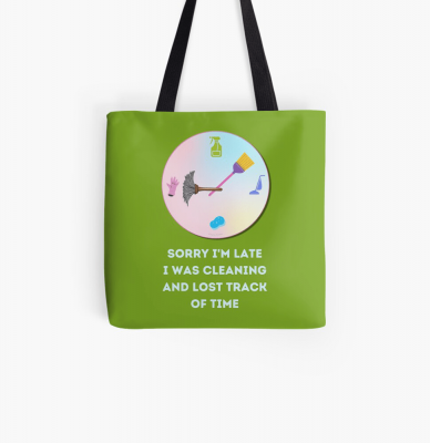 Sorry I'm Late, Savvy Cleaner Funny Cleaning Gifts, Cleaning Tote Bag