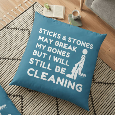 Sticks and Stones, Savvy Cleaner Funny Cleaning Gifts, Cleaning Floor Pillow