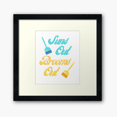 Suns Out Brooms Out, Savvy Cleaner Funny Cleaning Gifts, Cleaning Framed Art Print