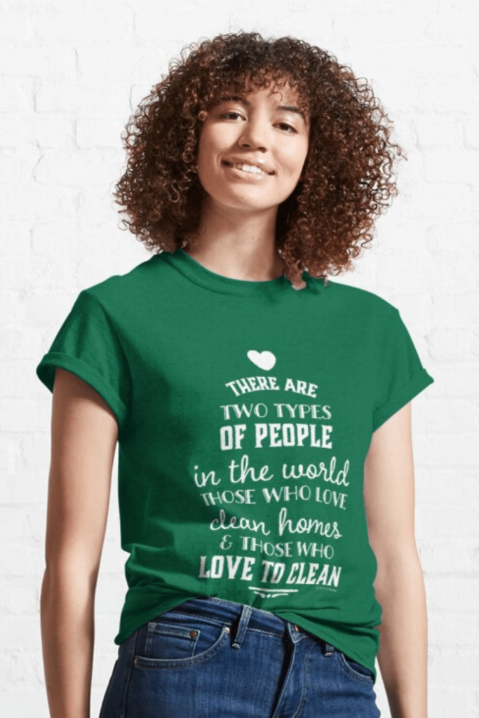 Two Types of People Savvy Cleaner Funny Cleaning Shirts Classic Tee
