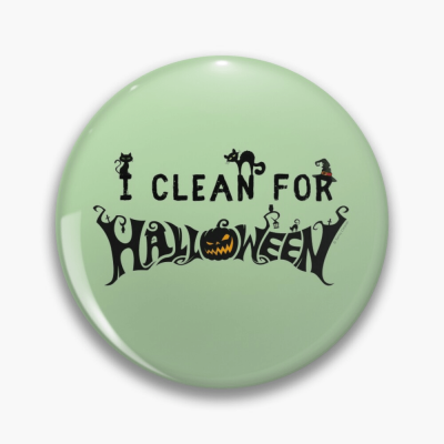 Clean for Halloween, Savvy Cleaner, Funny Cleaning Gifts, Cleaning Button