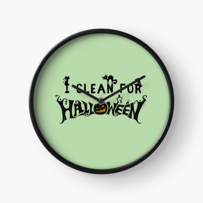 Clean for Halloween, Savvy Cleaner, Funny Cleaning Gifts, Cleaning Clock
