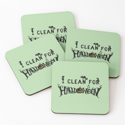 Clean for Halloween, Savvy Cleaner, Funny Cleaning Gifts, Cleaning Coasters