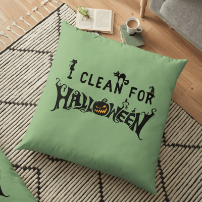 Clean for Halloween, Savvy Cleaner, Funny Cleaning Gifts, Cleaning Floor Pillow