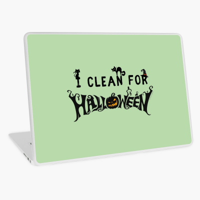 Clean for Halloween, Savvy Cleaner, Funny Cleaning Gifts, Cleaning Laptop Skin