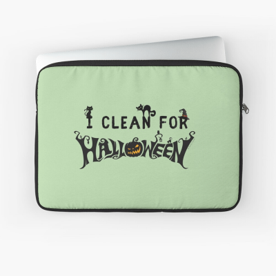 Clean for Halloween, Savvy Cleaner, Funny Cleaning Gifts, Cleaning Laptop Sleeve