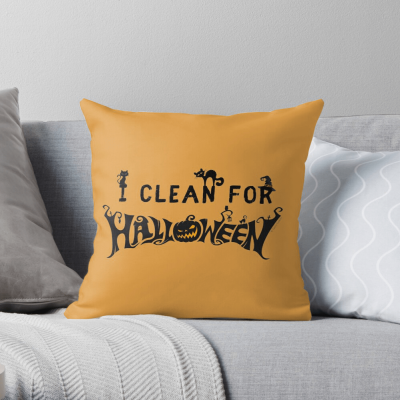 Clean for Halloween, Savvy Cleaner, Funny Cleaning Gifts, Cleaning Throw Pillow