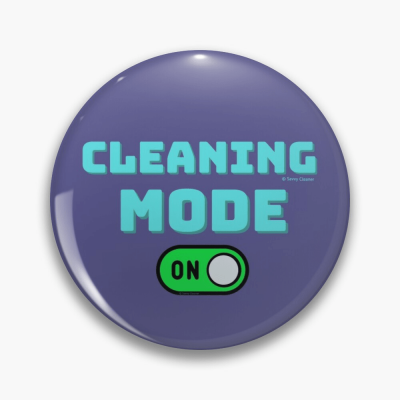 Cleaning Mode, Savvy Cleaner Funny Cleaning Gifts, Cleaning Button