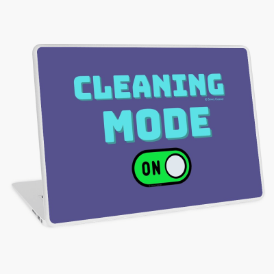 Cleaning Mode, Savvy Cleaner Funny Cleaning Gifts, Cleaning Laptop Skin