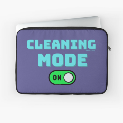Cleaning Mode, Savvy Cleaner Funny Cleaning Gifts, Cleaning Laptop Sleeve