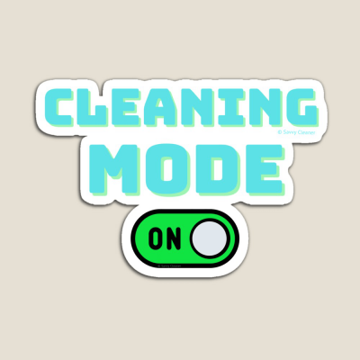 Cleaning Mode, Savvy Cleaner Funny Cleaning Gifts, Cleaning Magnet