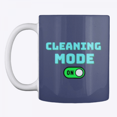 Cleaning Mode, Savvy Cleaner Funny Cleaning Gifts, Cleaning Mug