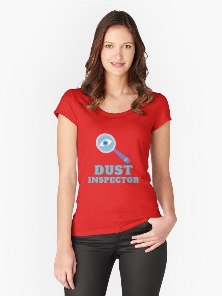 Dust Inspector Savvy Cleaner Funny Cleaning Shirts Fitted Tee