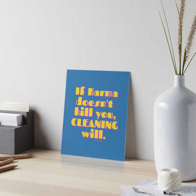 If Karma, Savvy Cleaner Funny Cleaning Gifts, Cleaning Art Board Print