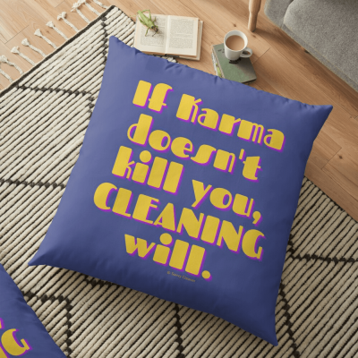 If Karma, Savvy Cleaner Funny Cleaning Gifts, Cleaning Floor Pillow