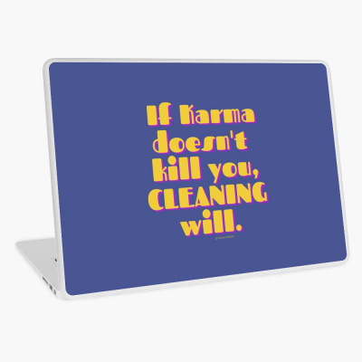 If Karma, Savvy Cleaner Funny Cleaning Gifts, Cleaning Laptop Skin